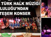 Köroğlu Türk Halk Müziği Topluluğun'dan Konser
